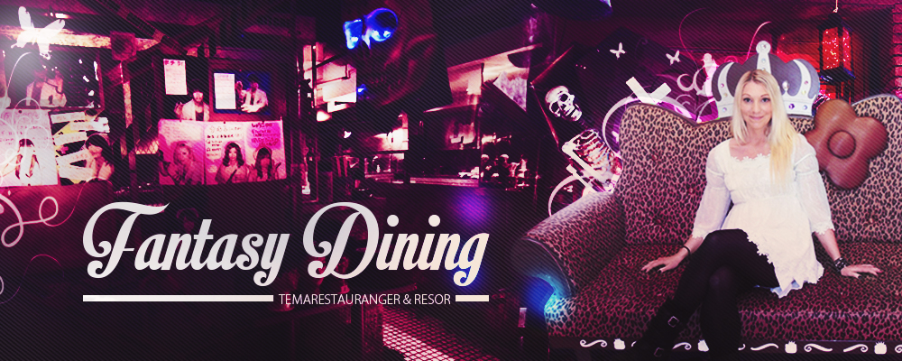 FANTASY DINING – En blogg om temarestauranger & resor